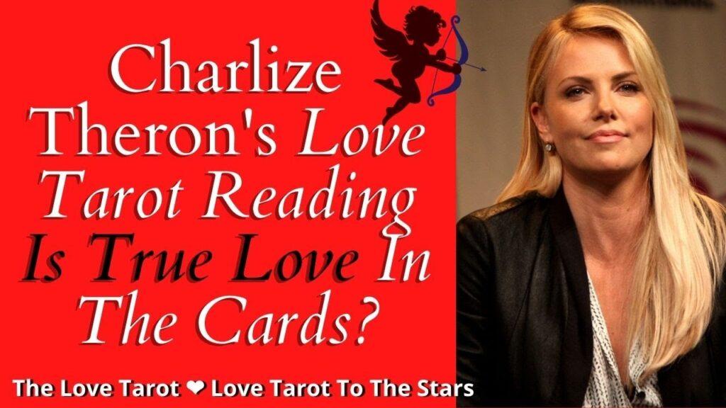 Charlize Theron Love Tarot Reading
