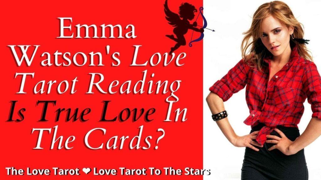 Emma Watson Love Tarot Reading