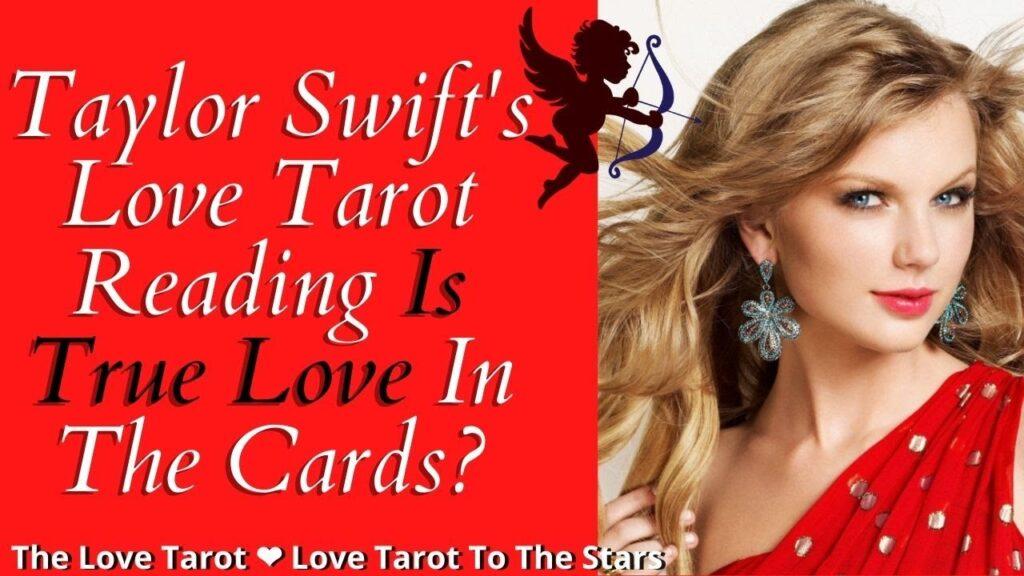 TAYLOR SWIFT LOVE TAROT READING