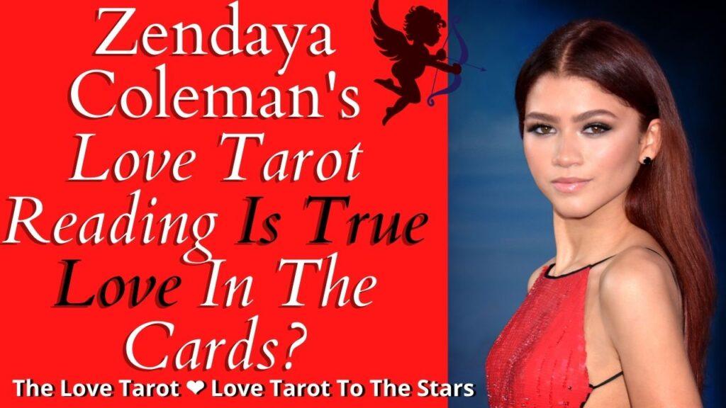 Zendaya Coleman love tarot to the stars