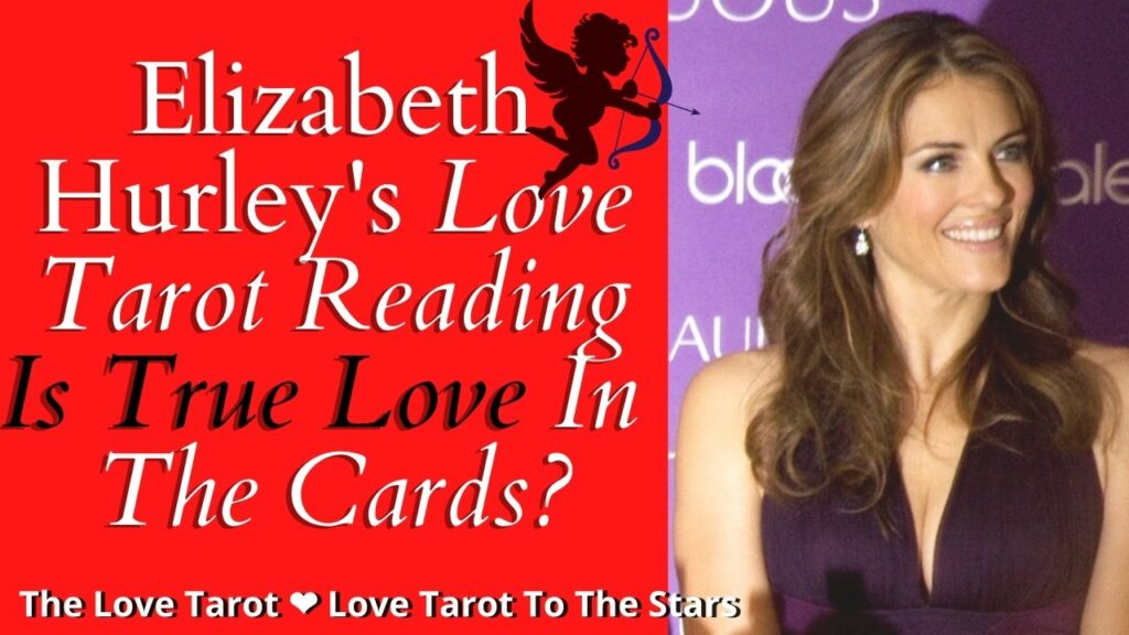 elizabeth hurley love tarot to the stars