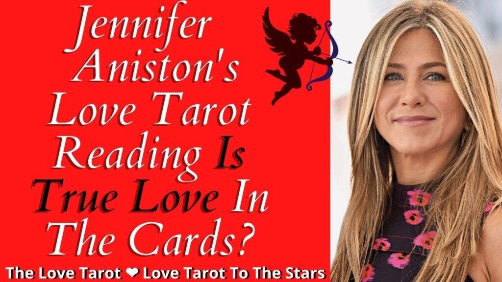 jennifer aniston love tarot to the stars