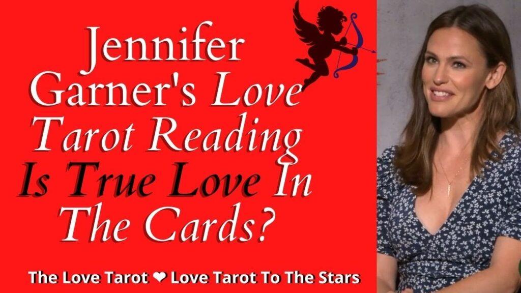 jennifer garners love tarot reading
