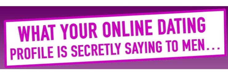 what your online datingprofileis secretely sayingto men